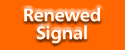 Renewed Signal